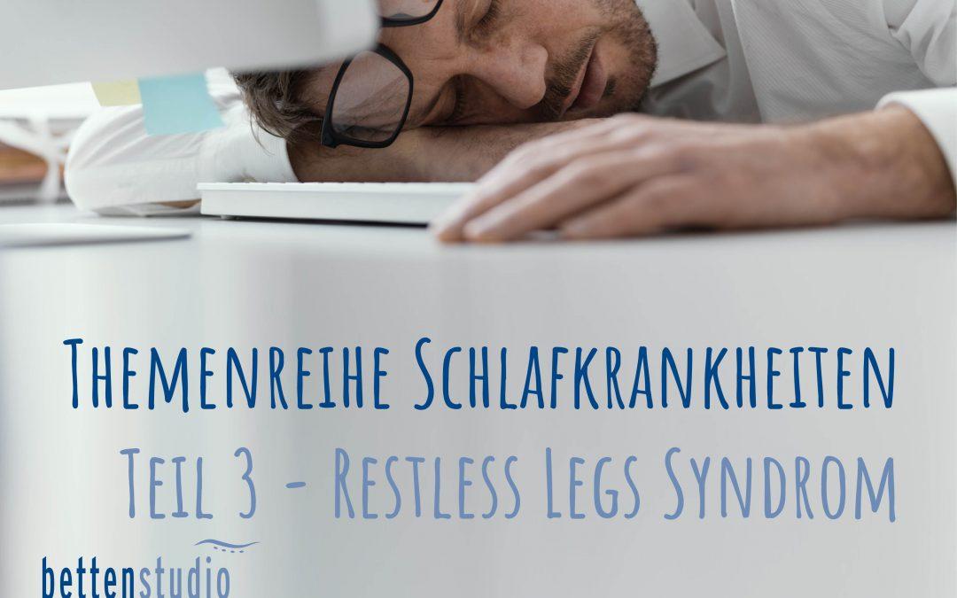 Themenreihe Schlafkrankheiten – Teil 3: Restless Legs Syndrom